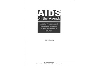 AIDS on the Agenda: Adapting Development and Humanitarian Programmes to Meet the Challenge of HIV/AIDS